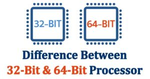 The Major Difference between 32-bit and 64 bit OS that You Should Know